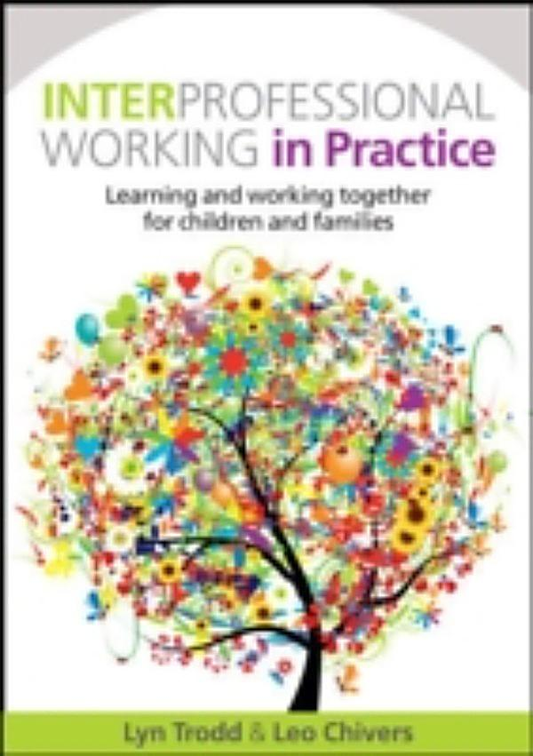 interprofessional working Interprofessional collaborative practice in primary health care: nursing and midwifery perspectives.