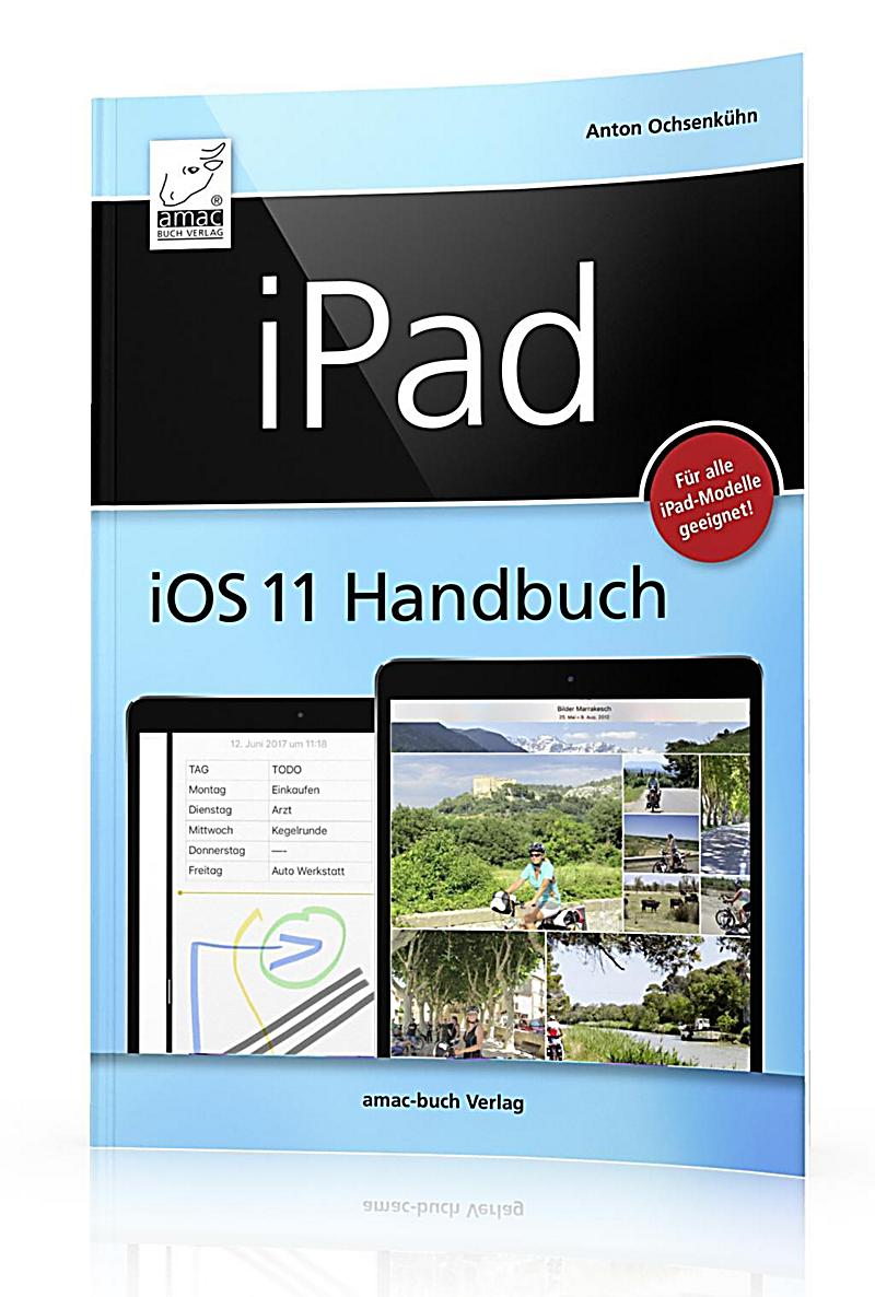 ipad ios 11 handbuch buch jetzt bei online bestellen. Black Bedroom Furniture Sets. Home Design Ideas