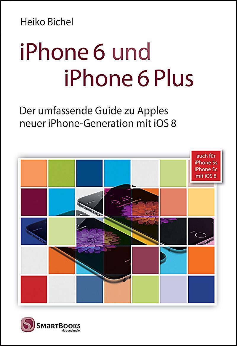 Iphone 6 Und Iphone 6 Plus Buch Portofrei Bei