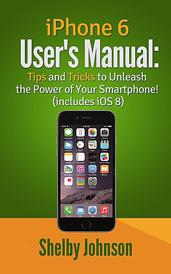 iphone 6 tips and tricks iphone 6 user s manual tips and tricks to unleash the 17590