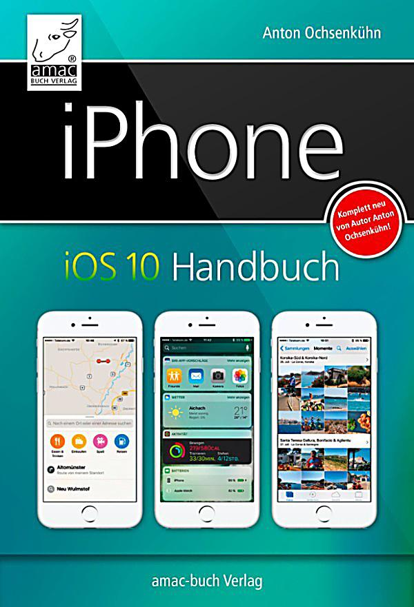 iphone ios 10 handbuch ebook jetzt bei als download. Black Bedroom Furniture Sets. Home Design Ideas
