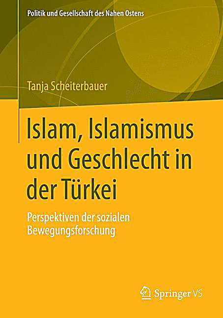 islam islamismus und geschlecht in der t rkei buch. Black Bedroom Furniture Sets. Home Design Ideas