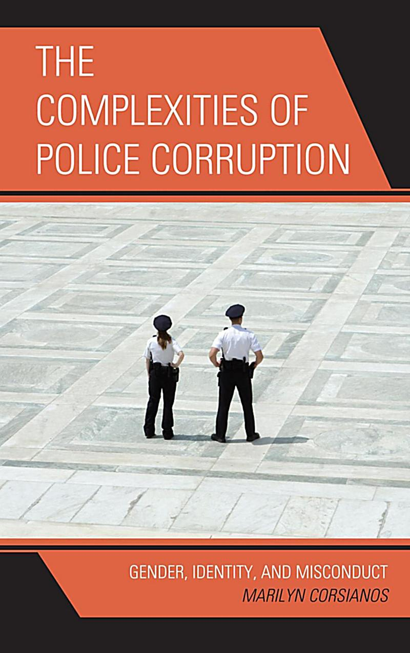 an introduction to the issue of police corruption I introduction police corruption police corruption is a real problem in many countries in the world, where the police are perceived as  and regulatory issues can be ignored or underestimated the bad apple theory justifies police corruption as  the influence of organizational culture on police corruption in libya.