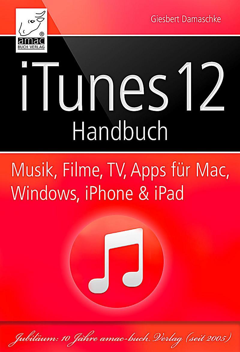 itunes 12 handbuch musik filme tv apps f r mac windows iphone und ipad ebook. Black Bedroom Furniture Sets. Home Design Ideas