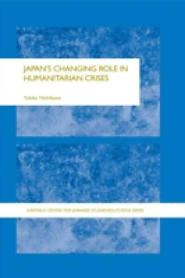 Japan's Changing Role in Humanitarian Crises ebook ...