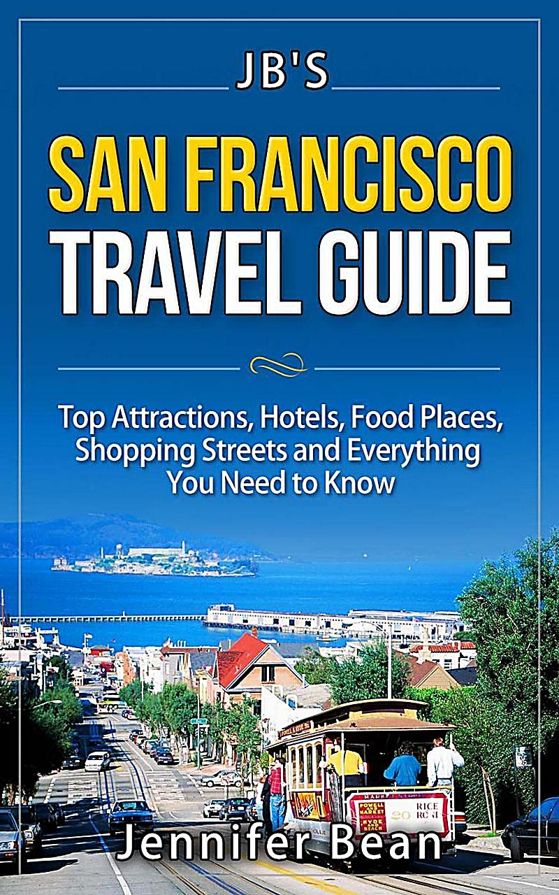 Jb 39 s travel guides san francisco travel guide top for Travel guide san francisco