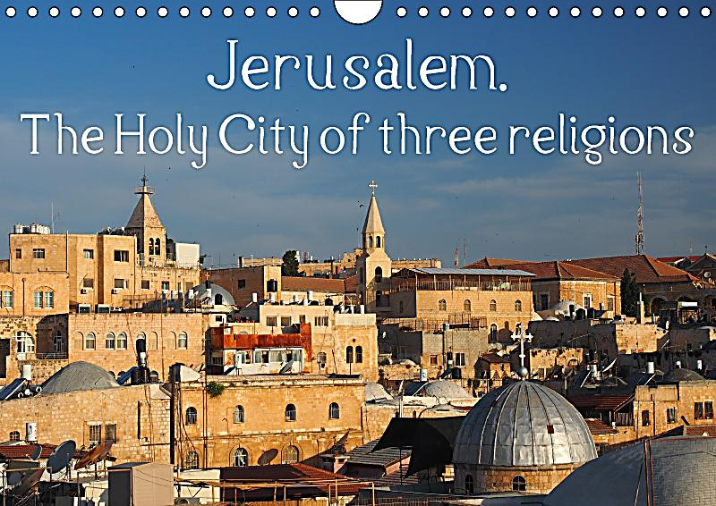 jerusalem a city of three faiths For all three faiths it is a holy city, a centre of pilgrimage, and an object of devotion dome of the rock the gold-capped dome of the rock stands atop the temple mount (al-ḥaram al-sharīf) in jerusalem.