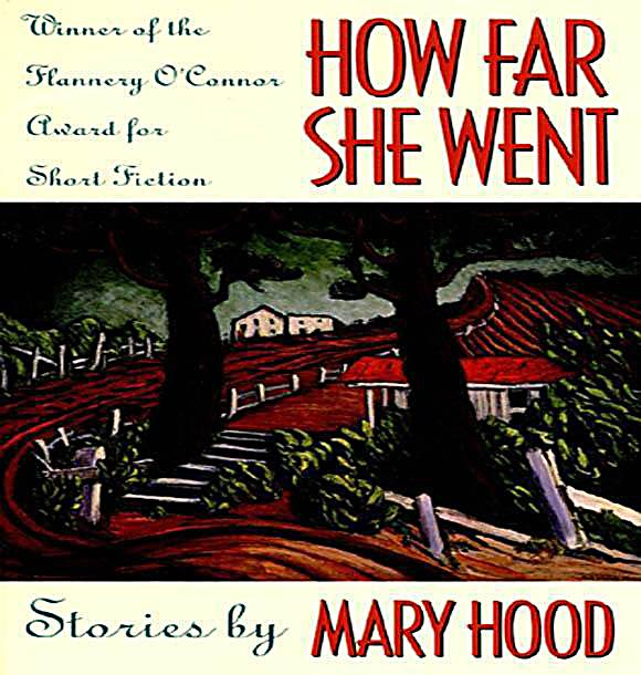 how far she went hood Read how far she went stories by mary hood for online ebook how far she went stories by mary hood free pdf d0wnl0ad, audio books, books to read, good books to read, cheap books, good books, online books, books online, book reviews epub, read books online, books to read online, online library, greatbooks to read, pdf best books to read, top.