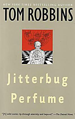 tom robbins jitterbug perfume essay Villa incognito is a novel by tom robbins published in 2003 a biographical essay basking robbins: an interview with tom robbins, 1985.