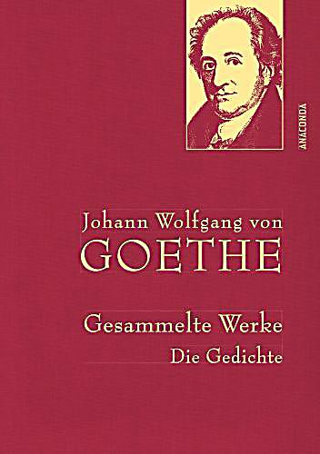 johann wolfgang von goethe gesammelte werke die gedichte. Black Bedroom Furniture Sets. Home Design Ideas