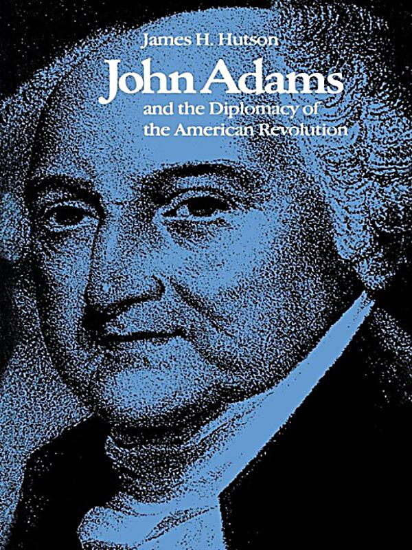 a biography of john adams and his views on radical revolution in america