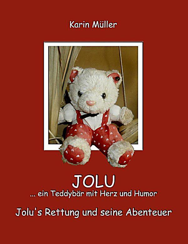 jolu ein teddyb r mit herz und humor ebook. Black Bedroom Furniture Sets. Home Design Ideas