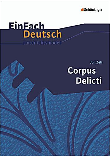 Juli zeh corpus delicti buch von juli zeh portofrei for Raumgestaltung corpus delicti