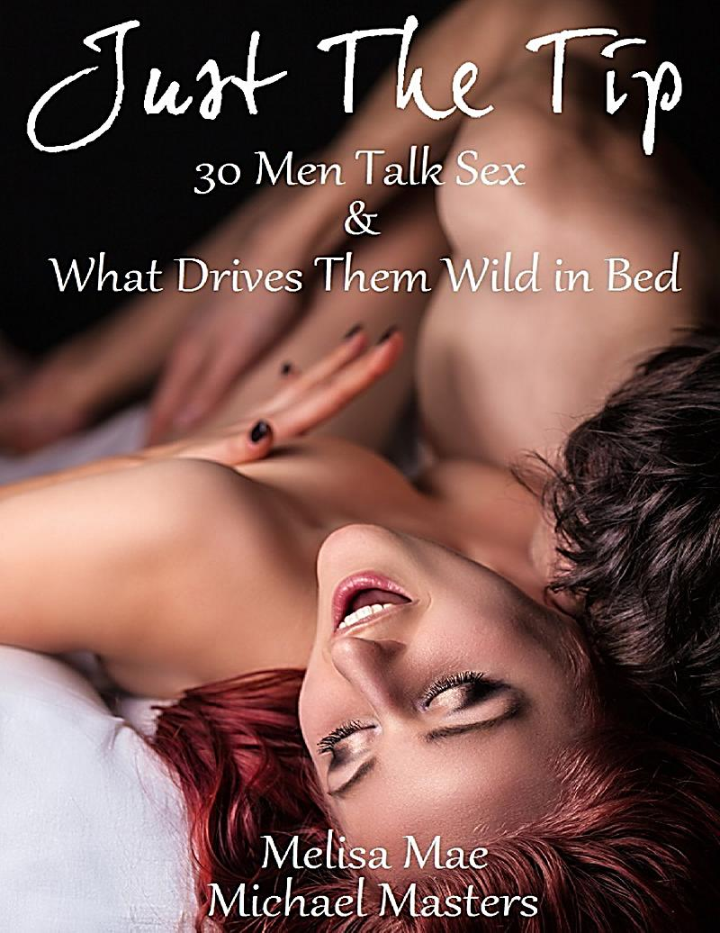 What drives men wild sexually
