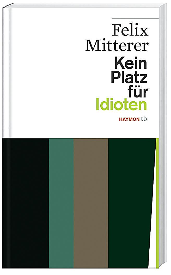 kein platz f r idioten buch bei online bestellen. Black Bedroom Furniture Sets. Home Design Ideas