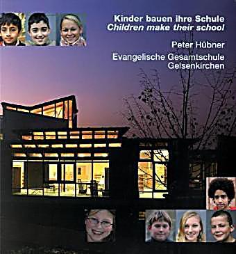 Kinder bauen ihre schule peter h bner evangelische for Evangelische school