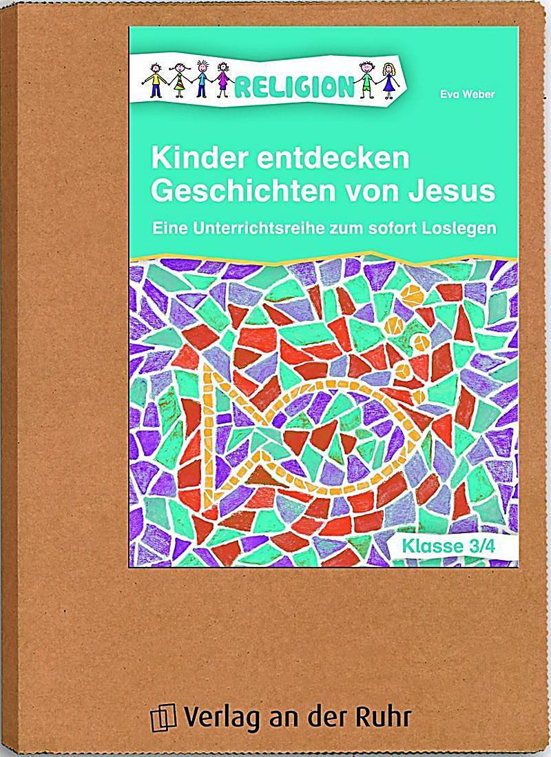 Kinder entdecken Geschichten von Jesus - Klasse 3 4 Buch