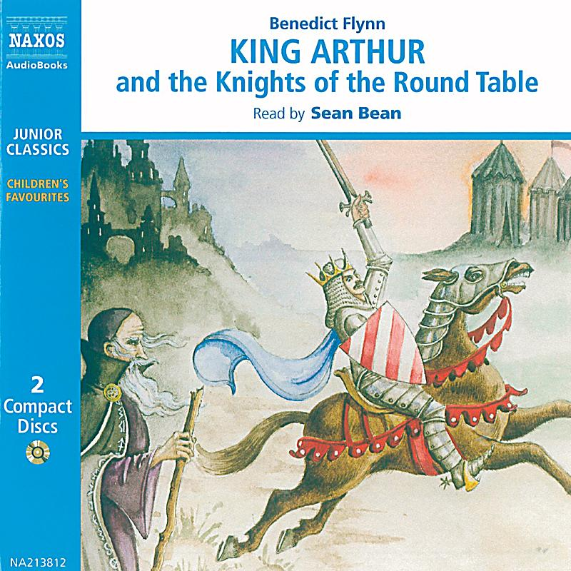king arthur and the knights of King arthur and the knights of the round table what magic is in the words how  they carry us straight to the days of chivalry, to the witchcraft of merlin, to the.