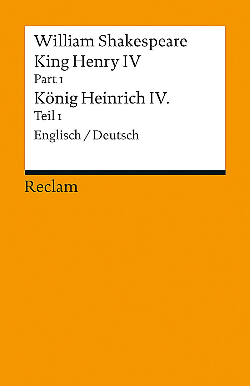 an introduction to william shakespeares king henry iv Introduction william shakespeare (1564-1616 ce) was born at stratford-upon-avon, england,  (king henry iv, act ii, scene iv) 4 can honor set a leg.
