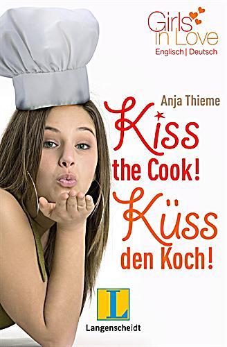 Kiss the cook k ss den koch buch bei bestellen for Koch englisch