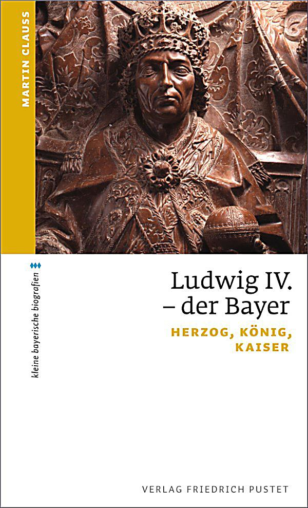 Kleine bayerische biografien ludwig iv der bayer ebook Clauss markisen erfahrungen