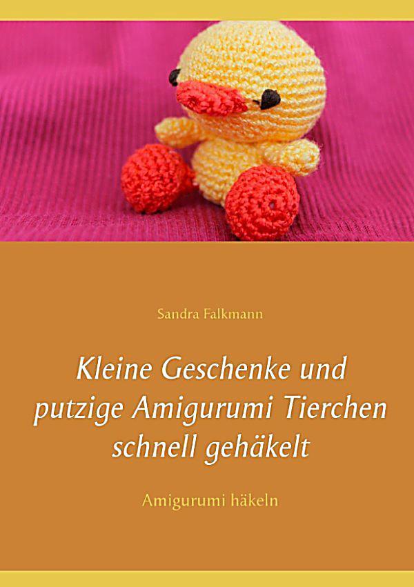 Kleine geschenke und putzige amigurumi tierchen schnell for Geschenke weltbild