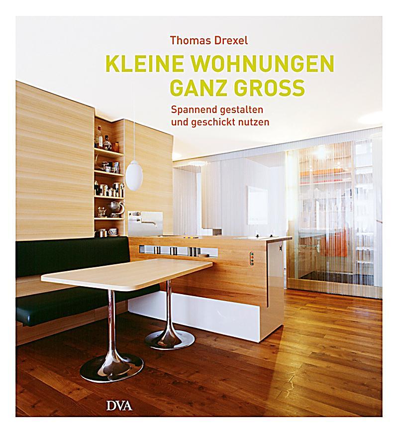kleine wohnungen ganz gro buch portofrei bei. Black Bedroom Furniture Sets. Home Design Ideas