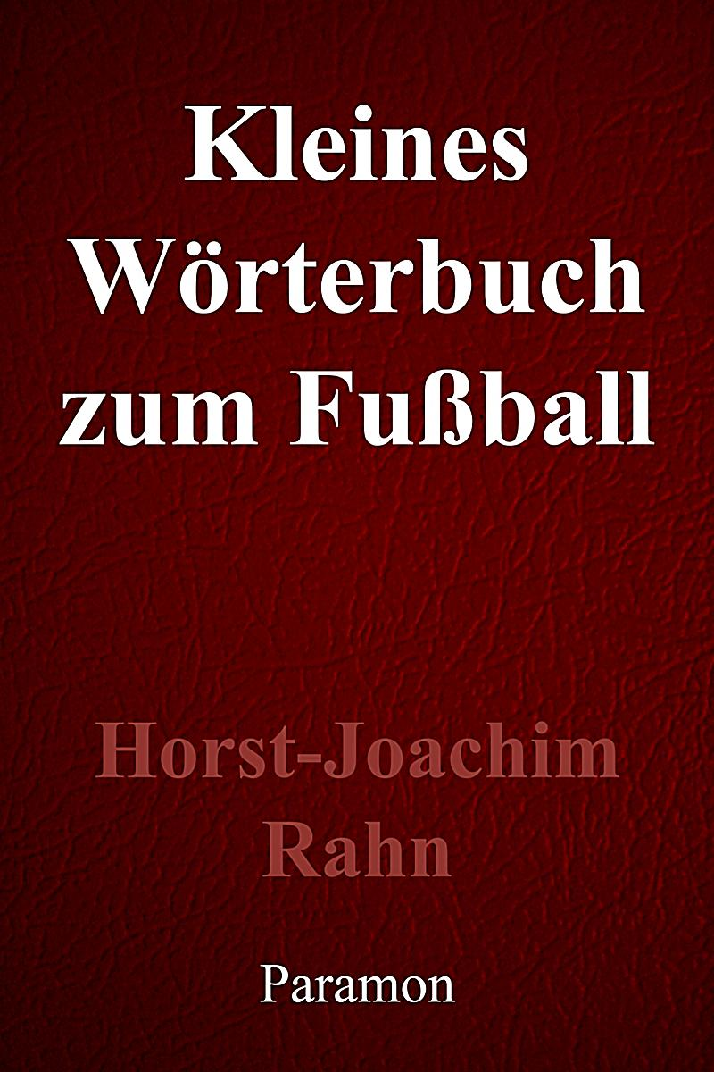 kleines w rterbuch zum fu ball ebook jetzt bei. Black Bedroom Furniture Sets. Home Design Ideas