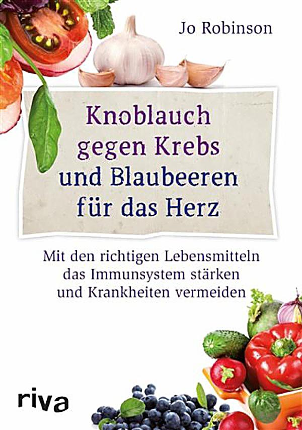 knoblauch gegen krebs und blaubeeren f r das herz ebook. Black Bedroom Furniture Sets. Home Design Ideas