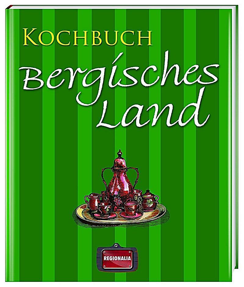 kochbuch bergisches land buch bei online bestellen. Black Bedroom Furniture Sets. Home Design Ideas