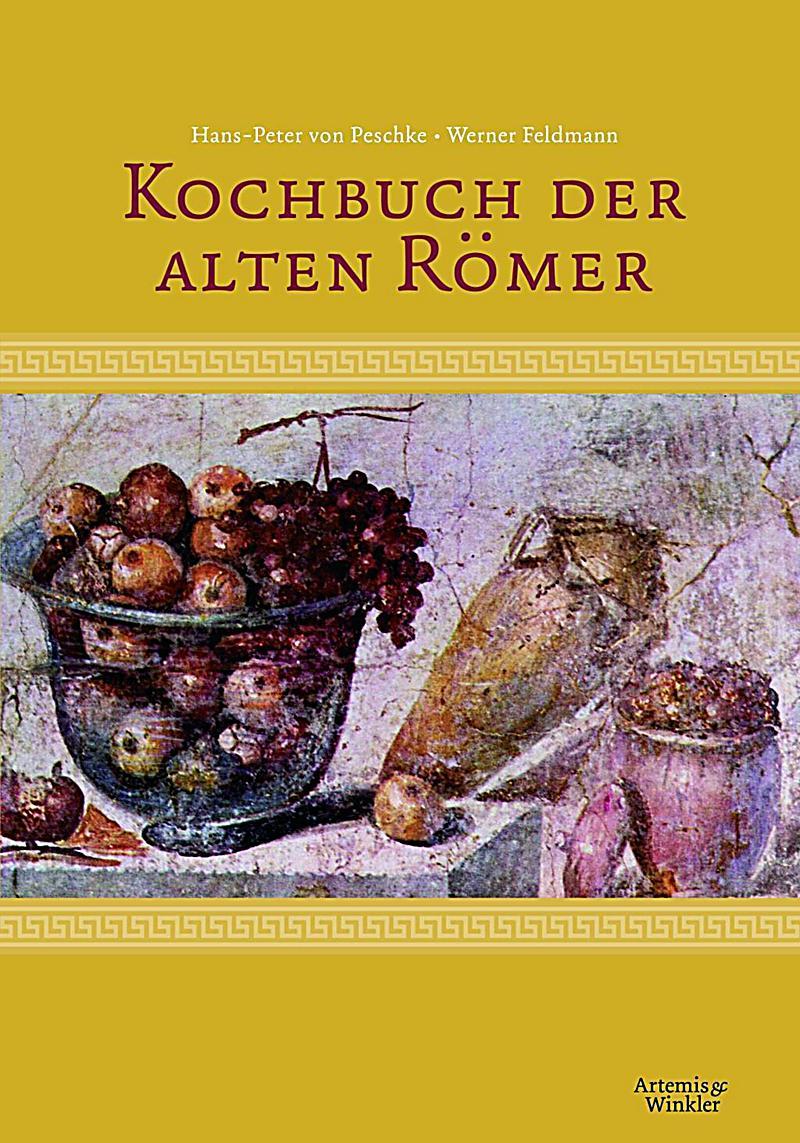 Kochbuch der alten römer buch portofrei bei weltbild