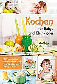 kochen f r babys und kleinkinder buch bei. Black Bedroom Furniture Sets. Home Design Ideas