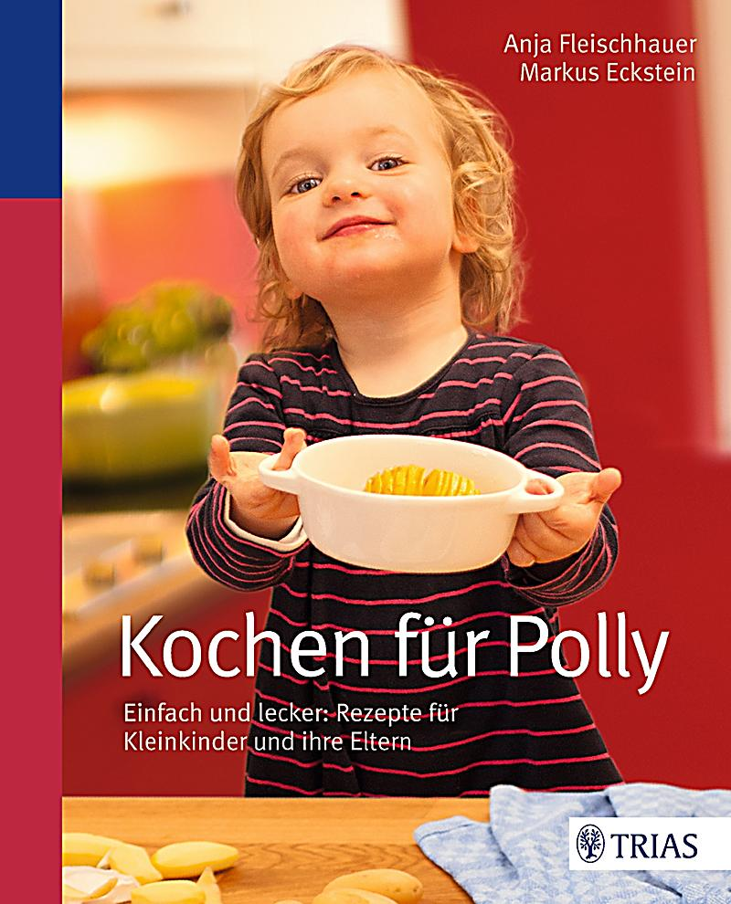 kochen f r polly ebook jetzt bei als download. Black Bedroom Furniture Sets. Home Design Ideas