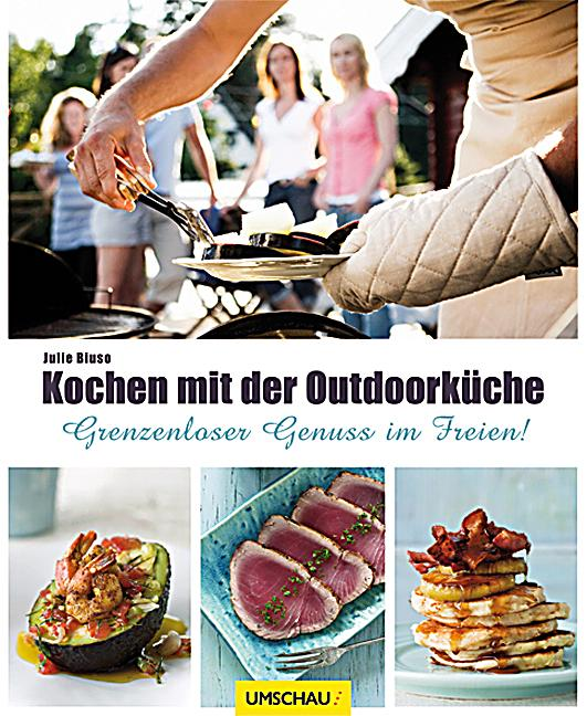 kochen mit der outdoork che buch bei online bestellen. Black Bedroom Furniture Sets. Home Design Ideas