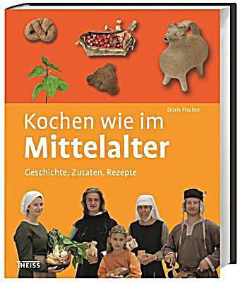 Kochen wie im Mittelalter Buch portofrei bei Weltbild.ch