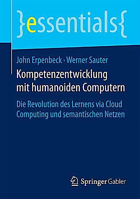 Kompetenzentwicklung mit humanoiden Computern, John Erpenbeck, Werner ...