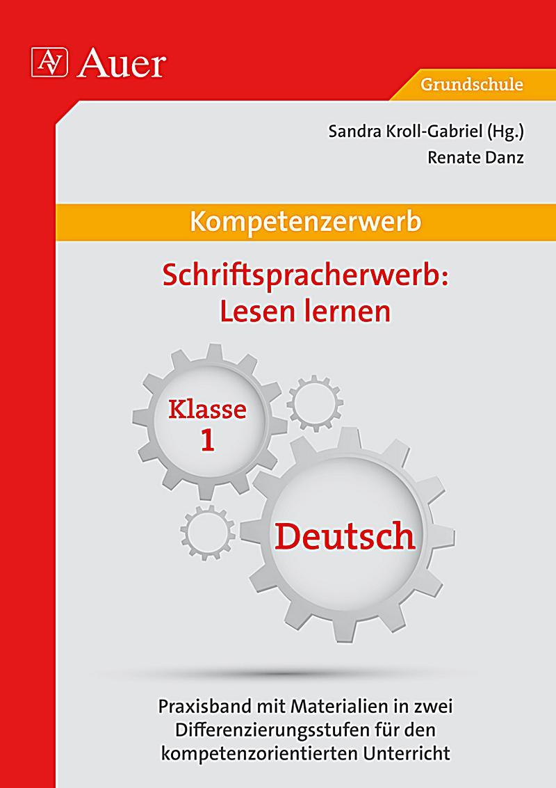 Kompetenzerwerb: Schriftspracherwerb: Lesen lernen, Klasse 1 ...