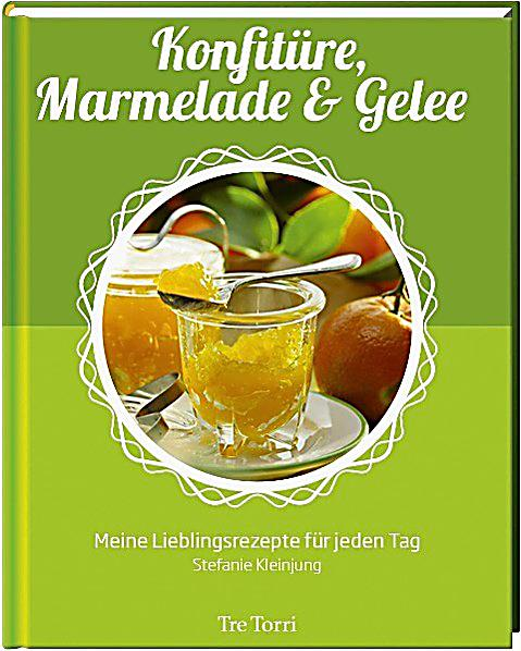 konfit re marmelade gelee buch portofrei bei. Black Bedroom Furniture Sets. Home Design Ideas