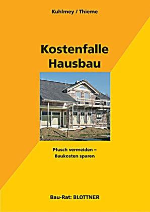 kostenfalle hausbau buch portofrei bei bestellen. Black Bedroom Furniture Sets. Home Design Ideas