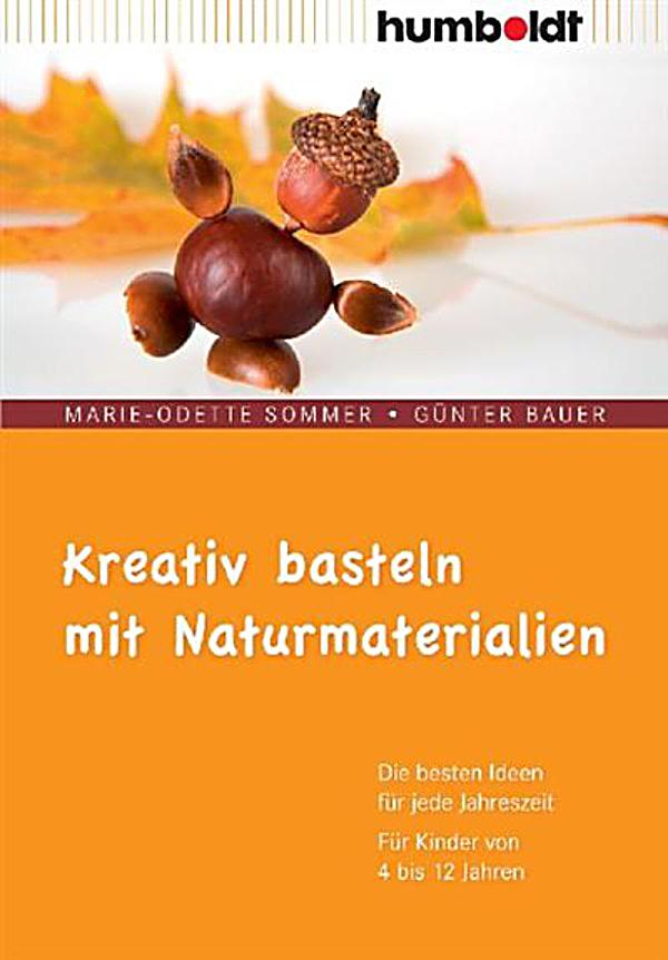 kreativ basteln mit naturmaterialien ebook. Black Bedroom Furniture Sets. Home Design Ideas
