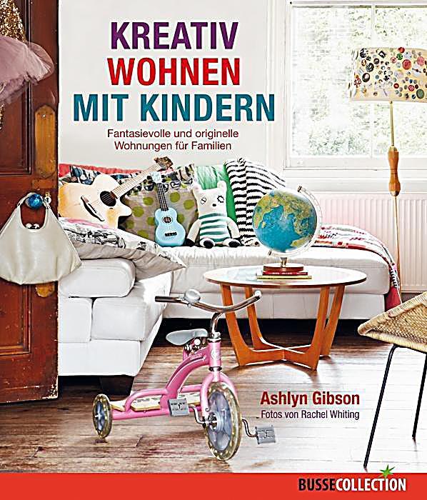 kreativ wohnen mit kindern buch portofrei bei. Black Bedroom Furniture Sets. Home Design Ideas