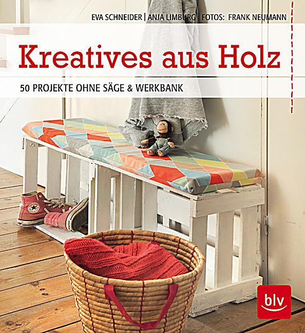Kreatives aus holz buch von eva schneider portofrei for Kreatives wohnen