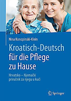 kroatisch deutsch f r die pflege zu hause buch portofrei. Black Bedroom Furniture Sets. Home Design Ideas