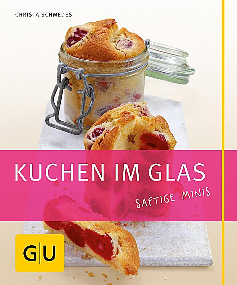 Kuchen im Glas ebook jetzt bei Weltbild als Download