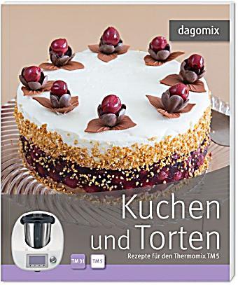 kuchen und torten rezepte f r den thermomix tm5 buch versandkostenfrei. Black Bedroom Furniture Sets. Home Design Ideas