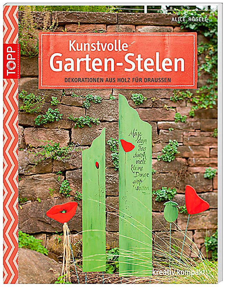 kunstvolle garten stelen buch bei online bestellen. Black Bedroom Furniture Sets. Home Design Ideas