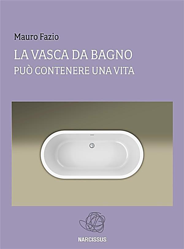 La vasca da bagno sottotitolo pu contenere una vita ebook - Come sostituire una vasca da bagno ...