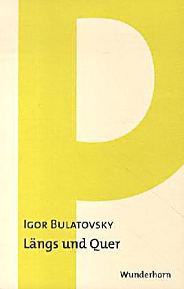 l ngs und quer buch von igor bulatovsky portofrei bei. Black Bedroom Furniture Sets. Home Design Ideas