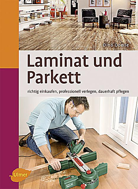laminat und parkett buch von dino oberle portofrei. Black Bedroom Furniture Sets. Home Design Ideas