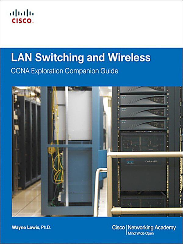 lan switching and wireless ccna exploration Lan switching and wireless: ccna exploration companion guide (cisco  systems networking academy program) lan switching and wireless: ccna.